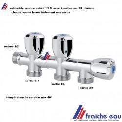 robinet  triple service , vanne avec 3 sorties indépendantes 3/4 , chaque robinet ferme isolément une sortie, robinet à 3 départ