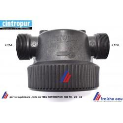 tête de  CINTROPUR, pour filtre et doseur charbon actif pour NW18 - NW25 - NW 32 ,pièce n° 1 sur la vue éclatée