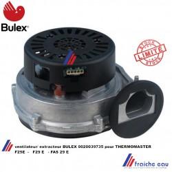 extracteur de fumées BULEX, ventilateur 0020039735 pour chaudière murale à condensation THERMOMASTER F 25E - F29E - FAS29E