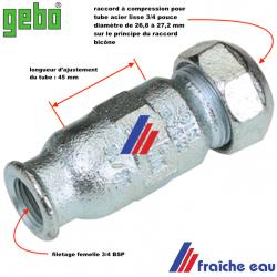 """raccord GEBO fonte galvanisée 3/4"""" x 27 mm , connexion rapide sur un tube en acier sans filetage"""