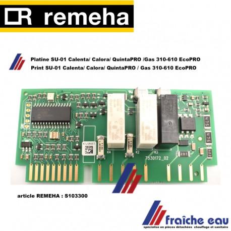 circuit imprimé REMEHA S103300, Print SU-01 Calenta/ Calora/ Quinta PRO/ Gas 310-610 EcoPRO