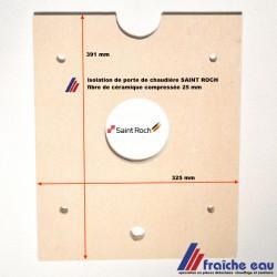 isolation fibre de céramique pour porte de chaudière SAINT ROCH  série ULTRA - JUNIOR et chaudière fioul ZAEGEL HELD