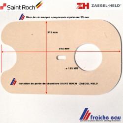 isolation fibre de céramique haute densité pour porte pour chaudière SAINT ROCH BENTONE à couvin et ZAEGEL HELD en France