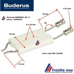 bougie haute tension BUDERUS électrode d'allumage OE 1.1  de 17 à 34 kw  article 63008720