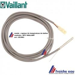 sonde sanitaire NTC VAILLANT  art : 253583, capteur de température pour chauffe eau, ballon sanitaire