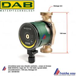 cilrculateur de boucle sanitaire DAB EVOSTA 2 type 40-70-150 corps en bronze filetage4/4, pompe de circulation alimentaire