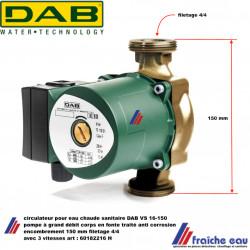 circulateur pour eau chaude DAB série VS 16-150 pompe de charge  à grand débit pour eau potable art : 60182216 H